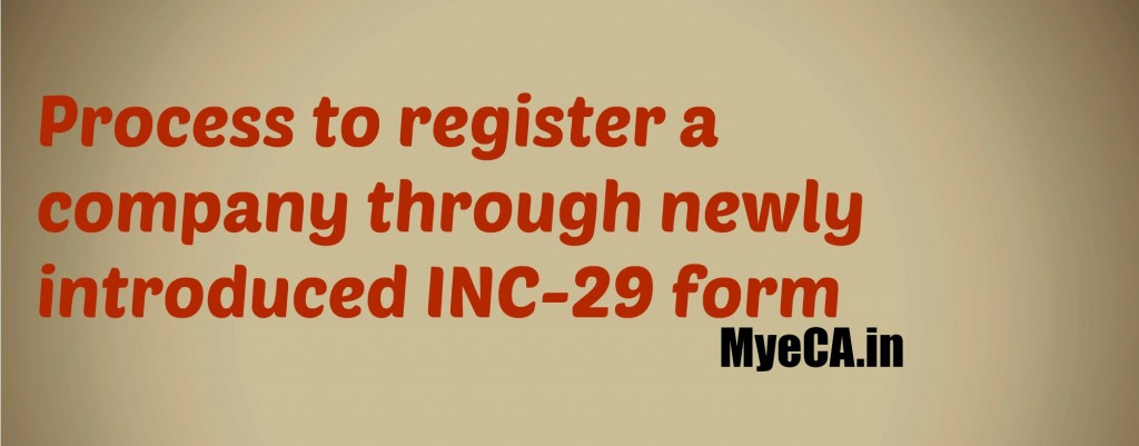 Process to register a company through newly introduced INC-29 form